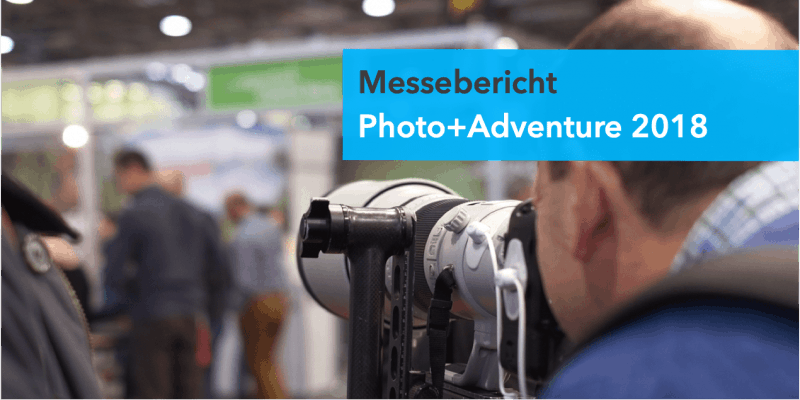 Messebericht Photo+Adventure